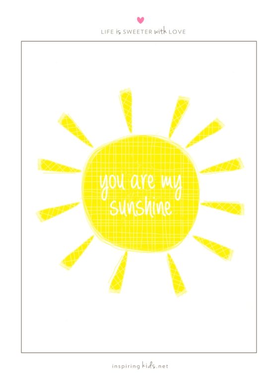 You are my sunshine, parenting, raising kids, inspiration, children