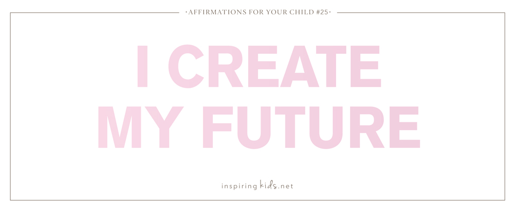 Affirmations for Children #25